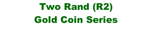Two Rand (R2)  Gold Coin Series