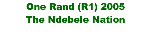 One Rand (R1) 2005 The Ndebele Nation