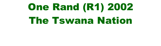 One Rand (R1) 2002 The Tswana Nation