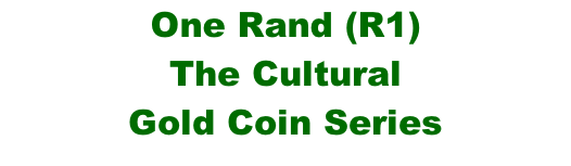 One Rand (R1)  The Cultural Gold Coin Series